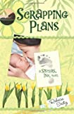 Scrapping Plans (Scrapbookers, Book 3)