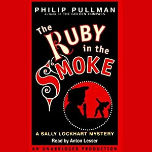 The Ruby in the Smoke: Sally Lockhart Trilogy, Book 1 | [Philip Pullman]