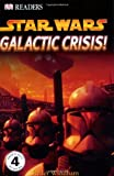 Star Wars: Galactic Crisis! (0756611636) by Windham, Ryder
