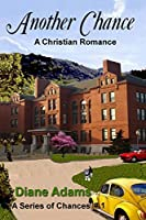 Another Chance: A Christian Romance - Book #1 in A Series of Chances