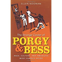 The Strange Career of Porgy and Bess: Race, Culture, and America's Most Famous Opera