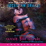 Wait for Dusk: Dark Days, Book 5 (       UNABRIDGED) by Jocelynn Drake Narrated by Christina Delaine