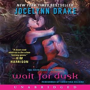 Wait for Dusk: Dark Days, Book 5 | [Jocelynn Drake]