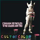 echange, troc Graham Reynolds & The Golden Arm Trio - Cult of Color