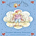 Pocket Money Princess: Princess Poppy Audiobook by Janey Louise Jones Narrated by Theresa Gallagher
