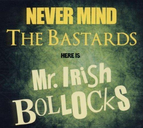 Never Mind the Bastards By Mr. Irish Bastard (2011-10-28)