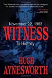 img - for November 22, 1963: Witness to History by Hugh Aynesworth (2013-09-03) book / textbook / text book
