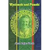 Wycinanki and Pisanki: Aunty Anna's Guide to Polish Folk Artsby Anna Zajac Gacek