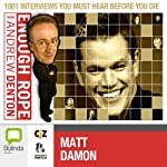 Enough Rope with Andrew Denton: Matt Damon | Andrew Denton