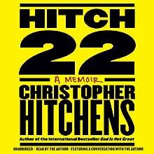 Hitch-22: A Memoir (       UNABRIDGED) by Christopher Hitchens Narrated by Christopher Hitchens