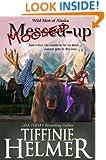 Moosed-Up (Wild Men of Alaska Book 2)