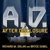 A.D. After Disclosure: When the Government Finally Reveals the Truth about Alien Contact | [Bryce Zabel, Richard M. Dolan]