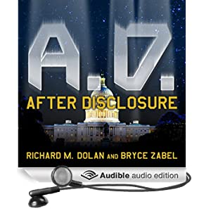 A.D. After Disclosure: When the Government Finally Reveals the Truth about Alien Contact (Unabridged)