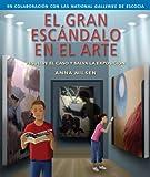 El gran escandalo en el arte/  The Great Art Scandal (Spanish Edition)