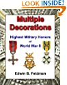 Multiple Decorations - Highest Military Honors of World War II