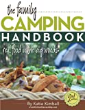 The Family Camping Handbook: Real Food in the Big Woods (real food cookbook)