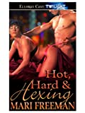 Hot, Hard and Hexing