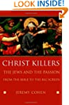 Christ Killers: The Jews and the Pass...