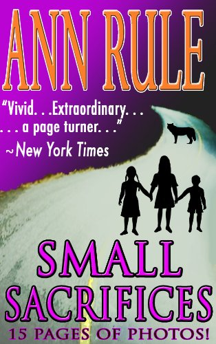 Ann Rule - Small Sacrifices