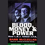 Blood, Money, and Power: How L.B.J. Killed J.F.K. | Barr McClellan
