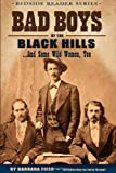 Bad Boys of the Black Hills... And Some Wild Women, Too (Bedside Reader) (1560374357) by Barbara Fifer
