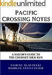 Pacific Crossing Notes: a Sailor's Gu...