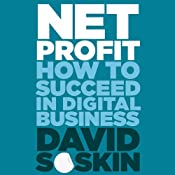 Net Profit: How to Succeed in Digital Business | [David Soskin]