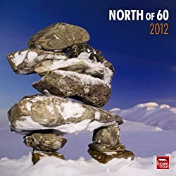 "North of 60 2012 Wall Calendar 12"" X 12"""