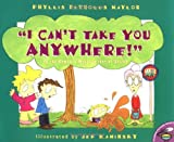 img - for I Can't Take You Anywhere! book / textbook / text book