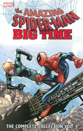 Spider-Man Big Time 4 Complete Collection (Spider-Man: Big Time - the Complete Collection)