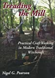 Treading the Mill: Practical Craft Working in Modern Traditional Witchcraft