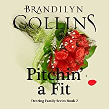 Pitchin' a Fit: Dearing Family Series, Book 2 Audiobook by Brandilyn Collins Narrated by Peggy Sowersby