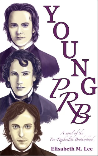 Young PRB: A Novel of the Pre-Raphaelite Brotherhood