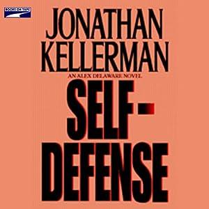 Self-Defense: An Alex Delaware Novel | [Jonathan Kellerman]