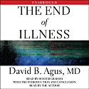 The End of Illness (       UNABRIDGED) by David B. Agus Narrated by Holter Graham