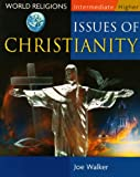 Issues of Christianity (Intermediate/higher World Religions)
