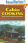 Cabin Cooking: Rustic Cast Iron and D...