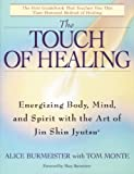 img - for Touch of Healing, The: Energizing the Body, Midn, and Spirit With Jin Shin Jyutsu book / textbook / text book