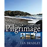 Pilgrimage A Spiritual and Cultural Journeyby Ian C. Bradley