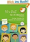 30 x DaZ f�r 45 Minuten - Klasse 1/2:...