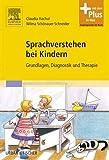Sprachverstehen bei Kindern: Grundlagen, Diagnostik und Therapie