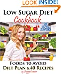 Low Sugar Diet: A Low Carb Sugar Free...