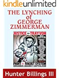 The Lynching Of George Zimmerman