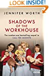 Shadows Of The Workhouse: The Drama O...