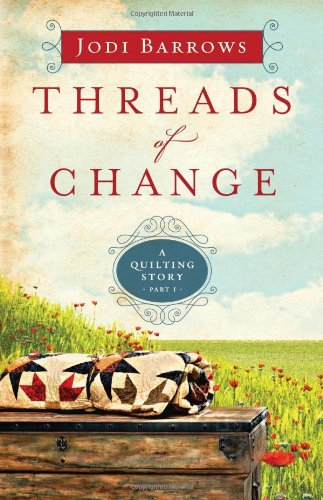 Image of Threads of Change: A Quilting Story (Part 1)