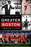 Paul C. Clerici History of the Greater Boston Track Club