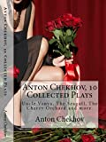 Chekhov's Greatest Plays Including Uncle Vanya (English Edition)