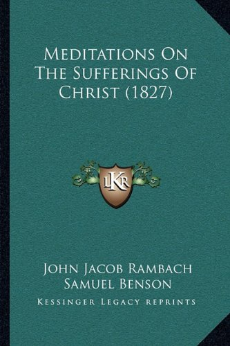 Meditations on the Sufferings of Christ (1827)