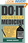 Do-It-Yourself Medicine: How to Find...