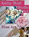 Rose Art Kathy Shell No 2 Studio